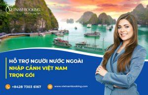 Hỗ trợ người nước ngoài nhập cảnh Việt Nam trọn gói | Nhập cảnh tháng 9