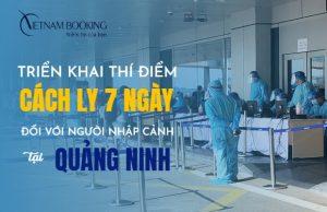 Triển khai cách ly 7 ngày đối với người nhập cảnh tại Quảng Ninh
