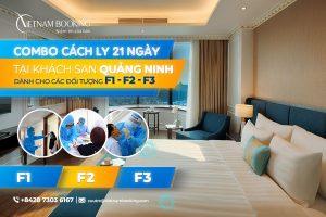Combo khách sạn cách ly có thu phí dành cho F1 F2 F3 tại Quảng Ninh