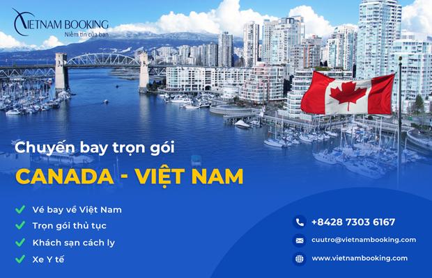Chuyến bay từ Canada về Việt Nam, Trọn gói vé máy bay + khách sạn cách ly