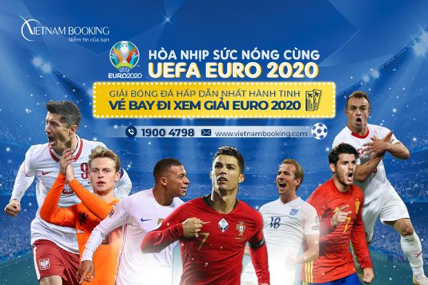 Vé máy bay đi Châu Âu xem Euro 2020, Nhanh tay đặt ngay