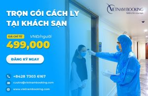 Đặt khách sạn cách ly ở Việt Nam – Danh sách và bảng giá chi tiết