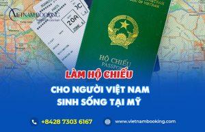 Thủ tục làm hộ chiếu cho người Việt Nam tại Mỹ | Không cần trình diện