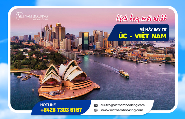 Vé máy bay từ Úc về Việt Nam – Cập nhật lịch bay các tháng