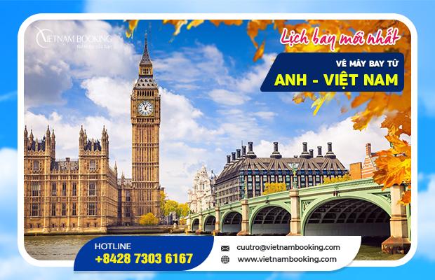 Vé máy bay từ Anh về Việt Nam | Thông tin lịch bay tháng 10