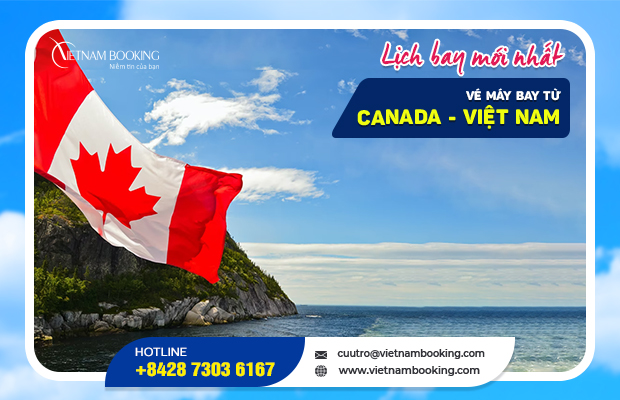 Vé máy bay từ Canada về Việt Nam | Cập nhật lịch bay tháng 10