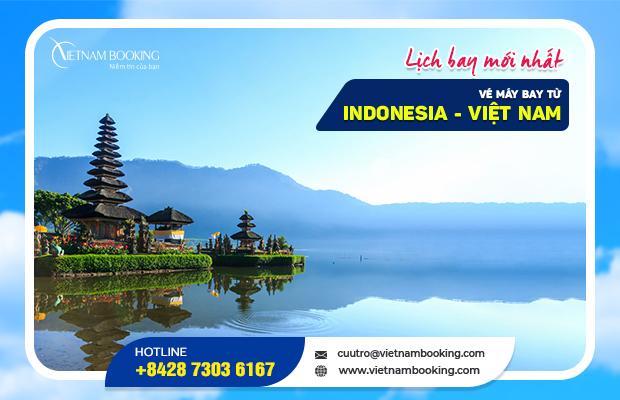 Vé máy bay từ Indonesia về Việt Nam – Lịch bay mới nhất hàng tháng